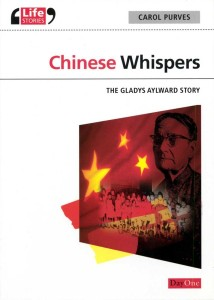 Chinese Whispers - The Gladys Aylward Story - By Carol Purves