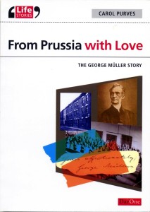 From Prussia with Love - The George Muller Story - by Carol Purves